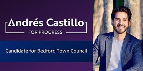 Fundraiser to Support Andres Castillo for Bedford Town Council tickets