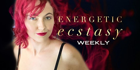 Energetic Ecstasy (Weekly) w/ April tickets