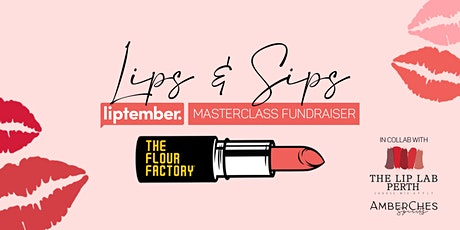 Lips & Sips | Liptember Masterclass Fundraiser tickets