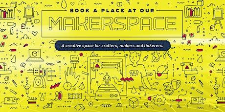 MakerSpace - Equipment Bookings - 30 October 2021 tickets