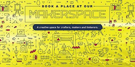 MakerSpace - Equipment Bookings - 6 November 2021 tickets