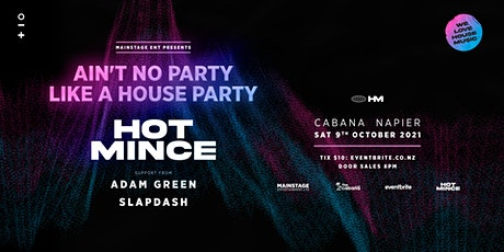 Ain't No Party Like A House Party - feat. Hot Mince tickets