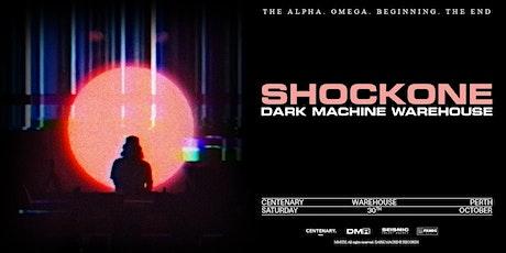 SHOCKONE presents Dark Machine Warehouse #3 tickets