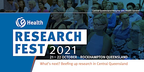 2021 CQ Health ResearchFest Conference - 'What's next? Beefing up Research' tickets