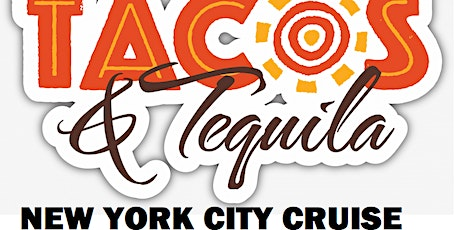 TACO & TEQUILA NEW YORK CITY PARTY CRUISE tickets