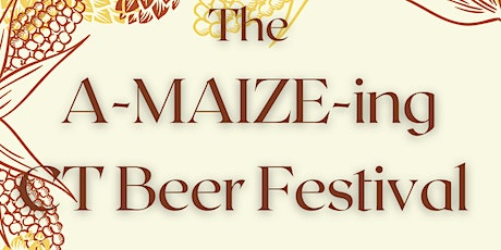 The A-MAIZE-ing CT Beer Festival tickets