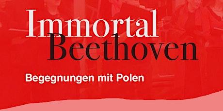 Immortal Beethoven. Begegnungen mit Polen. Kölner Vokalsolisten u.a. Tickets