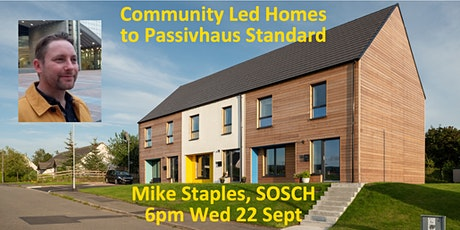 Community Led Homes to Passivhaus Standard: Mike Staples 6pm Wed 22 Sept tickets