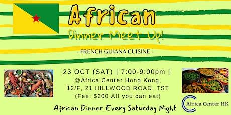 African Dinner Meetup (French Guiana Cuisine) tickets