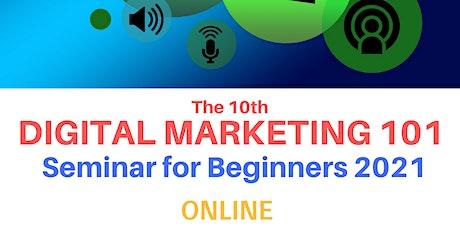 The 10th Digital Marketing 101 Seminar for Beginners 2021 tickets
