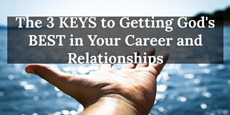3KEY Practical Steps: Finally Get God's BEST in Your Career & Relationships tickets