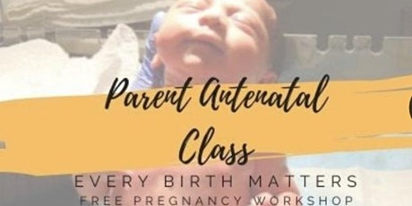 Free Antenatal Workshop for expecting parents - Every Birth Matters tickets