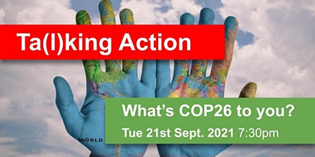 Ta(l)king Action: What's COP26 to you? tickets