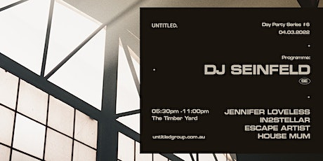 Untitled Day Party Series #6 Feat. DJ Seinfeld tickets
