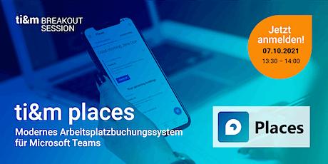 ti&m breakout session: Places - Modernes Arbeitsplatzbuchungssystem tickets