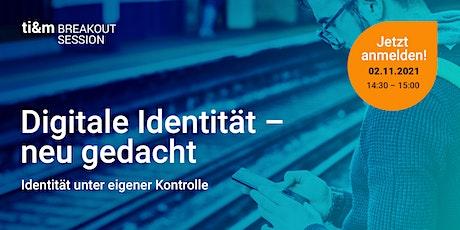 ti&m breakout session: Digitale Identität - neu gedacht Tickets