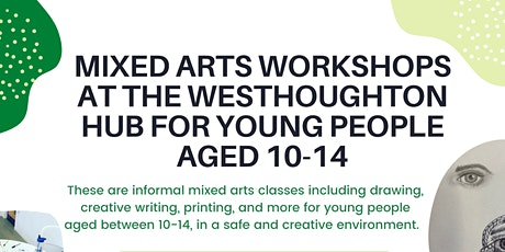 Mixed Arts workshops for young people aged 10-14 at The Westhoughton Hub tickets