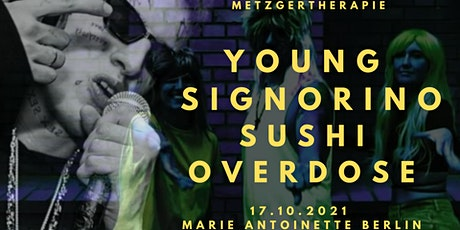 Young Signorino X Sushi Overdose Live in Berlin Tickets