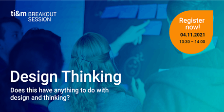 ti&m breakout session: Design Thinking (English) Tickets