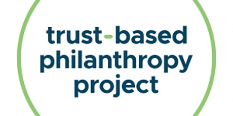 Shifting to Trust-based Philanthropy: A Study in Change Management tickets