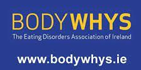 Bodywhys Deliver a Talk on Body Image and Eating Disorders. tickets