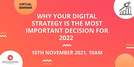 Why Your Digital Strategy is The Most Important Decision for 2022 tickets