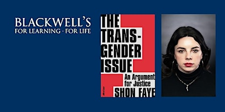 THE TRANSGENDER ISSUE: Shon Faye in conversation with Christine Burns tickets