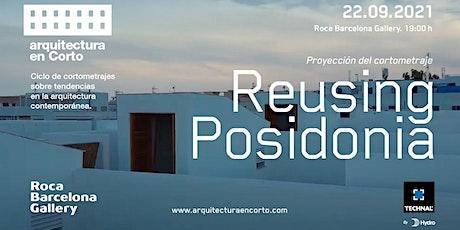 Proyección del cortometraje Reusing Posidonia entradas