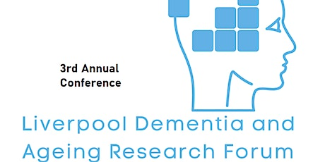 3rd Annual Liverpool Dementia & Ageing Research Conference tickets