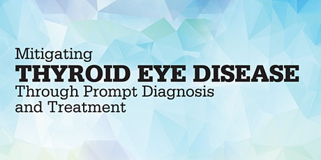 Mitigating Thyroid Eye Disease Through Prompt Diagnosis and Treatment tickets