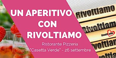 Un aperitivo con Rivoltiamo - Ristorante Pizzeria Casetta Verde biglietti