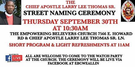 Street Naming/Birthday Celebration honoring Chief Apostle Larry Lee Thomas tickets