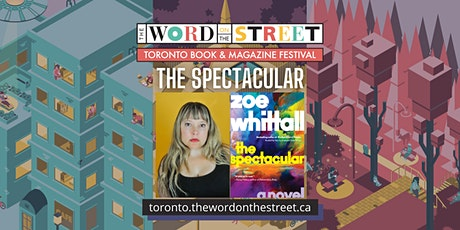 The Spectacular: A Conversation with Zoe Whittall tickets