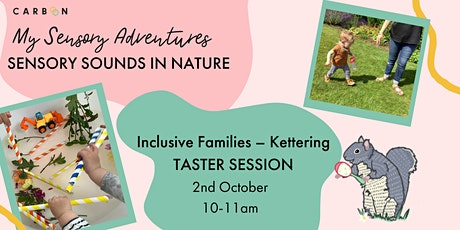 Inclusive Families Sensory Sounds in Nature: taster session (Kettering) tickets