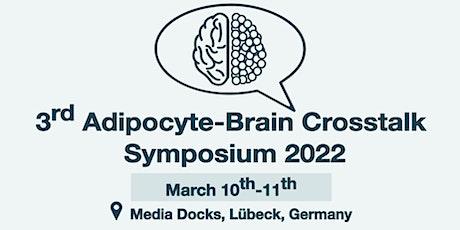 3rd ABC Symposium 'Adipocyte-Brain-Crosstalk' Tickets