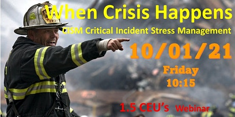 WHEN CRISIS HAPPENS: Clinician CISM Skills Make the Difference tickets