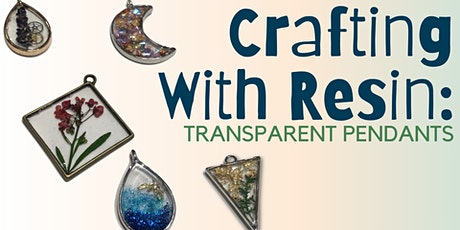 Crafting with Resin: Transparent Pendants tickets