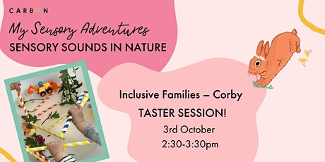 Inclusive Families Sensory Sounds in Nature: taster session (Corby) tickets