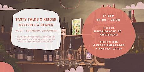 Tasty Talks x KELDER | Cultures & Grapes| Empanada Encounter tickets