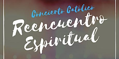 Concierto Católico: Reencuentro Espiritual tickets