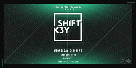 Nü Androids Presents: Shift K3Y (21+) tickets
