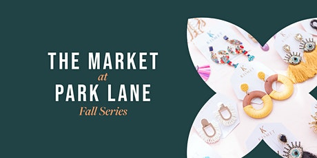 The Market at Park Lane - Fall Series tickets