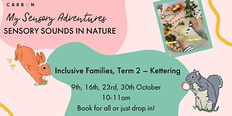 Inclusive Families Sensory Sounds in Nature (Term 2) (Kettering) tickets