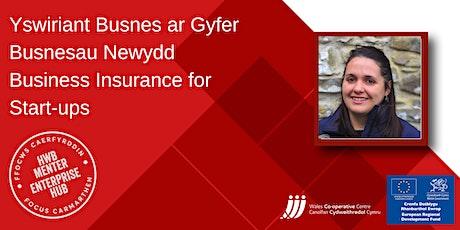 Yswiriant Busnes ar gyfer busnesau newydd |Business Insurance for Start-ups tickets