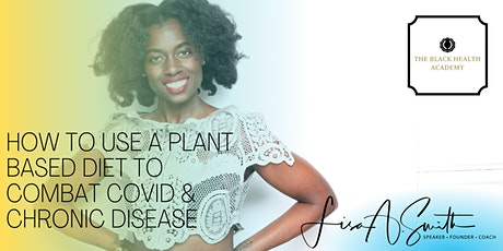 How To Use A Plant Based Diet to Combat Covid & Chronic Disease tickets
