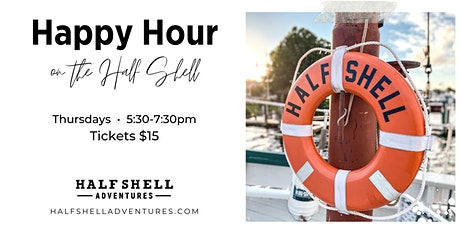 Happy Hour on the Half Shell tickets