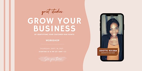 Workshop: Grow your Business by Identifying your Customer Pain Points tickets