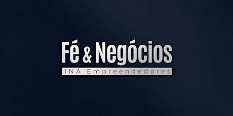 Conferência INA EMPREENDEDORES   Fé e Negócios [PRESENCIAL] ingressos