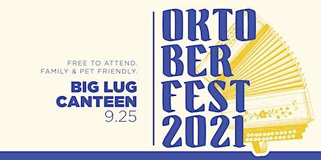 Oktoberfest at Big Lug Canteen tickets