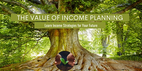The Value of Income Planning tickets